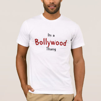 Its a Bollywood Thang T-Shirt