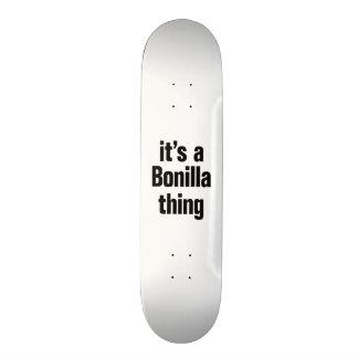 its a bonilla thing skate board deck