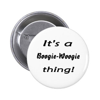 It's a boogie-woogie thing! pins
