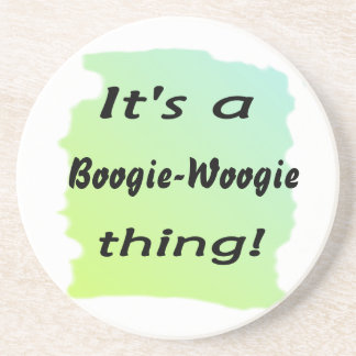 It's a boogie-woogie thing! drink coasters