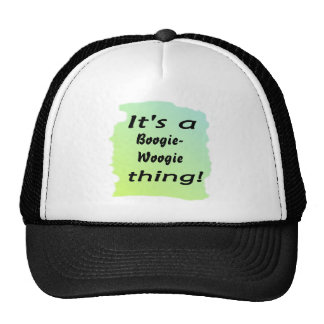 It's a boogie-woogie thing! hats