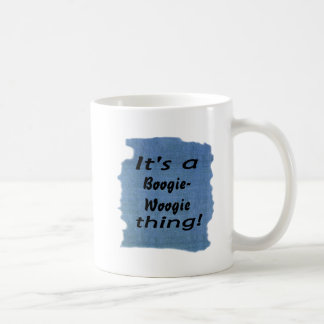 It's a boogie-woogie thing! coffee mug
