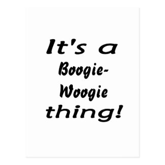 It's a boogie-woogie thing! postcard