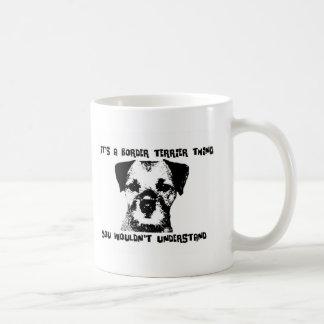 It's a Border Terrier thing ... Basic White Mug