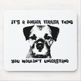 It's a Border Terrier thing ... Mouse Mat