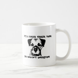 It's a Border Terrier thing ... Coffee Mugs
