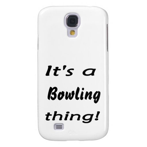 It's a bowling thing! galaxy s4 cover