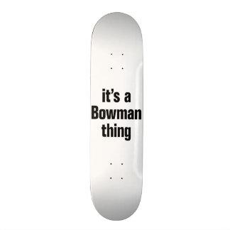 its a bowman thing skate board deck