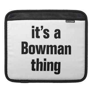 its a bowman thing sleeves for iPads