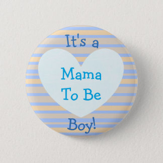 """I'ts a Boy, """"Mama To Be"""" Baby Shower Button"""