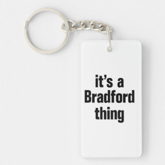 its a bradford thing Double-Sided rectangular acrylic keychain