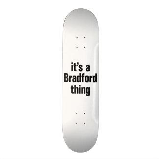 its a bradford thing skate board