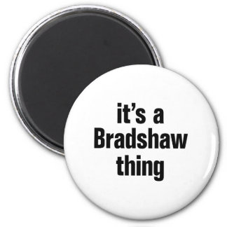 its a bradshaw thing 2 inch round magnet