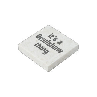 its a bradshaw thing stone magnet