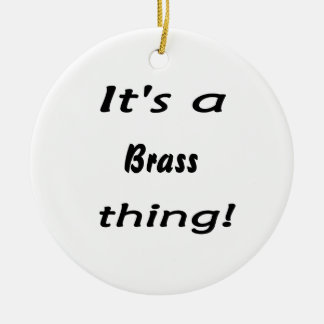 It's a brass thing! christmas tree ornaments