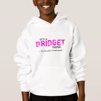 It's A BRIDGET Thing ...You Wouldn't Understand!