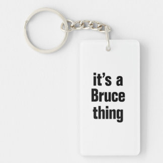 its a bruce thing Double-Sided rectangular acrylic keychain