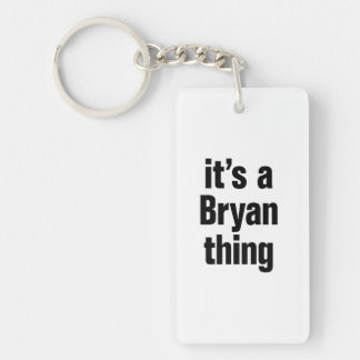its a bryan thing Double-Sided rectangular acrylic keychain