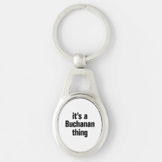its a buchanan thing Silver-Colored oval keychain