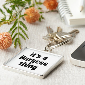 its a burgess thing Silver-Colored square keychain