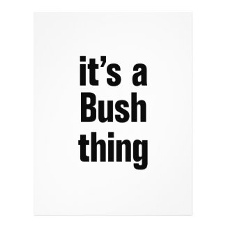 "its a bush thing 8.5"" x 11"" flyer"