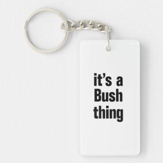 its a bush thing Double-Sided rectangular acrylic keychain