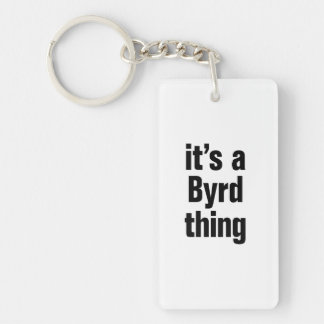 its a byrd thing Double-Sided rectangular acrylic keychain