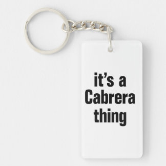 its a cabrera thing Double-Sided rectangular acrylic keychain
