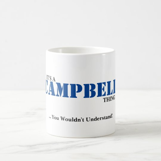 IT'S A CAMPBELL THING! You Wouldn't Understand Coffee