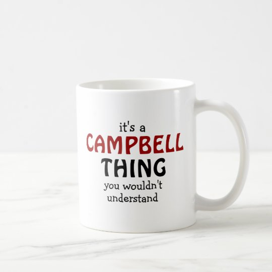 It's a Campbell thing you wouldn't understand Coffee Mug