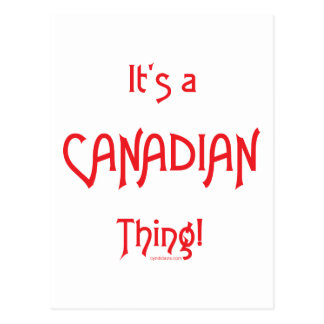 It's a Canadian Thing! Postcard