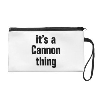 its a cannon thing wristlet