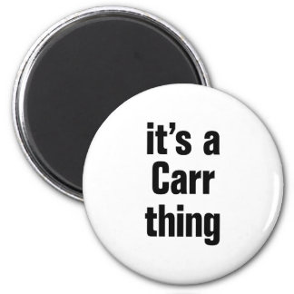its a carr thing magnet
