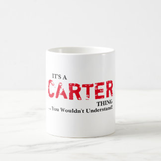IT'S A CARTER THING! You Wouldn't Understand Coffee Mug