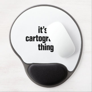 its a cartographer thing gel mouse pad