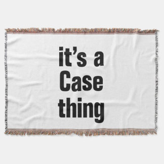 its a case thing