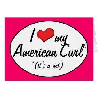 It's a Cat! I Love My American Curl Greeting Card