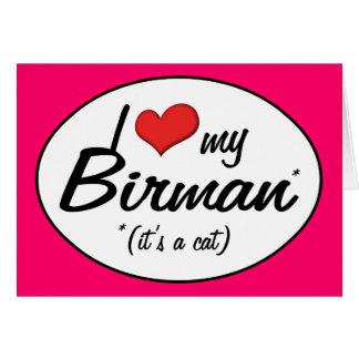 It's a Cat! I Love My Birman Greeting Card