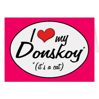 It's a Cat! I Love My Donskoy Cards