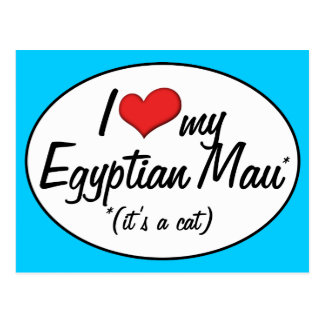 It's a Cat! I Love My Egyptian Mau Post Cards