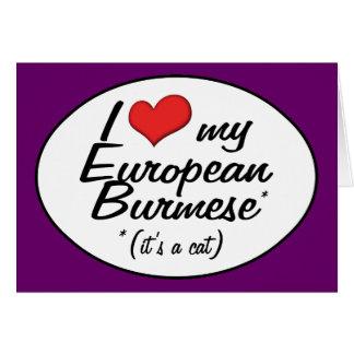 It's a Cat! I Love My European Burmese Card