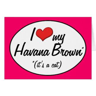 It's a Cat! I Love My Havana Brown Greeting Card
