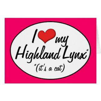 It's a Cat! I Love My Highland Lynx Greeting Card