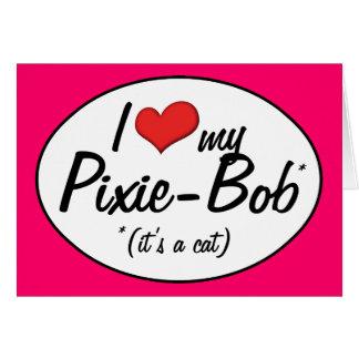 It's a Cat! I Love My Pixie-Bob Greeting Card