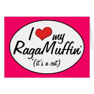 It's a Cat! I Love My RagaMuffin Greeting Card