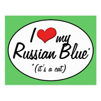 It's a Cat! I Love My Russian Blue Post Card