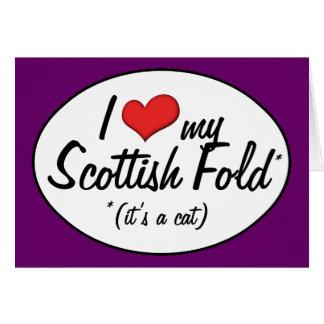 It's a Cat! I Love My Scottish Fold Card