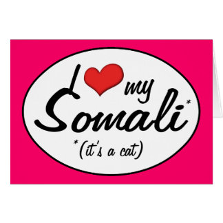 It's a Cat! I Love My Somali Cards