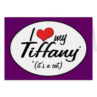 It's a Cat! I Love My Tiffany Greeting Card