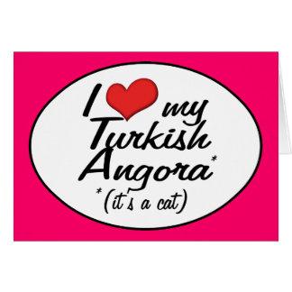 It's a Cat! I Love My Turkish Angora Greeting Card
